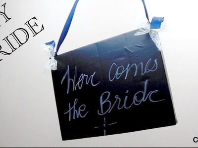 "DIY Bride 1: Chalkboard ""Here comes the Bride"" sign"