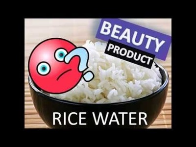 DIY Using Rice Water for Beauty