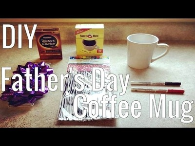 Fast and Simple Father's day cup of Coffee DIY