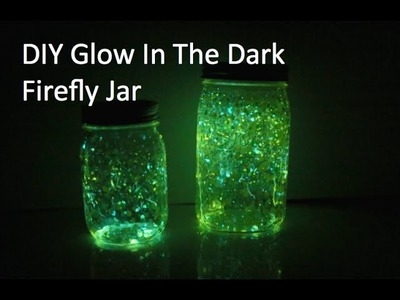 DIY Glow In The Dark Firefly Jar