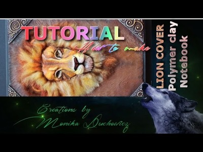 TUTORIAL How to make Lion polymer clay notebook cover PART 2.2
