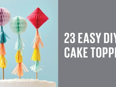23 super-easy DIY cake toppers