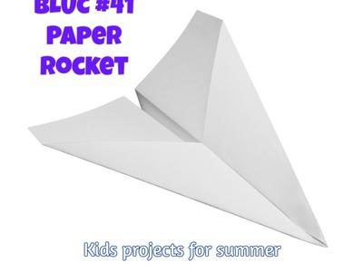 BLUC #41 || Paper Rocket || Kids Paper Project -- Summer 2016