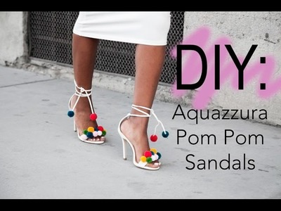 DIY: Aquazzura Pom Pom Sandals