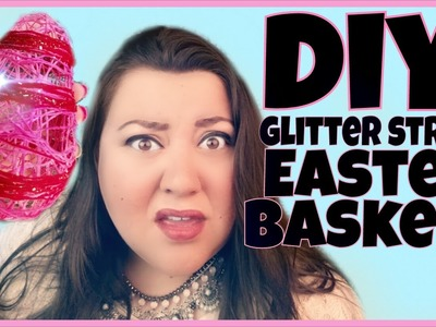 DIY Glitter String Easter Egg Basket!!!!