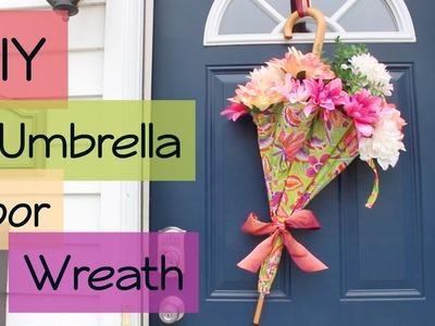 DIY   Umbrella Flower Door Wreath