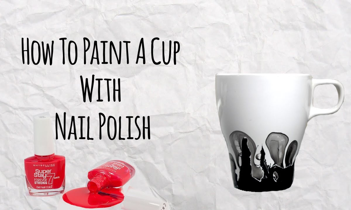 How To Paint A Cup With Nail Polish Master Of Diy Creative Ideas For Home
