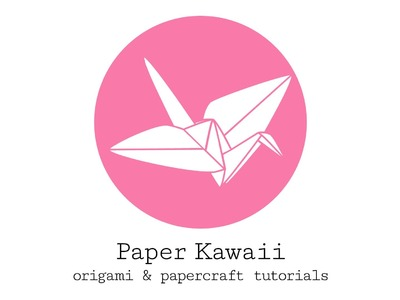 Paper Kawaii | Origami & Papercraft Tutorials