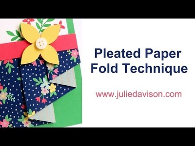 Pleated Paper Fold Card-Making Technique
