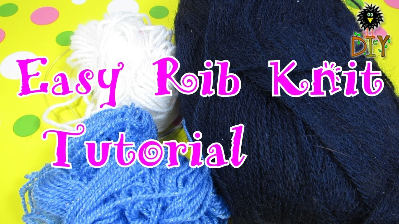 Easy Rib Knit Tutorial For Beginners