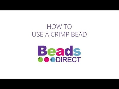 How to Use a Crimp Bead | Jewellery Making Basics | Beads Direct