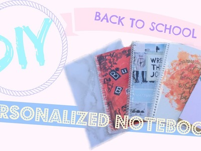 BACK TO SCHOOL: DIY PERSONALIZED NOTEBOOKS