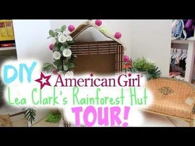DIY American Girl Lea's RAINFOREST HUT TOUR!