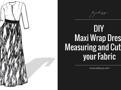 DIY Maxi Wrap Dress | Measuring and cutting your fabric