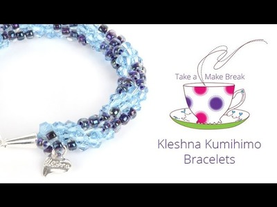 Kleshna Kumihimo Bracelets | Take a Make Break with Sarah