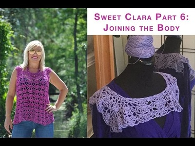 Sweet ClaraCrochet Top Part 6 Joining the Body