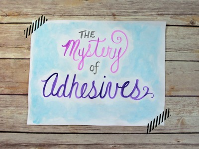 The Mystery of Adhesives