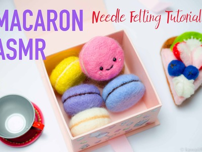 ASMR Macaron Needle Felting Tutorial DIY | Basic How to Needle Felt | Kawaii Felting