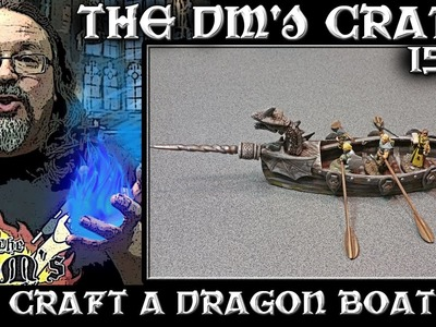 Craft a DRAGON BOAT for Miniatures (DM's Craft #154)