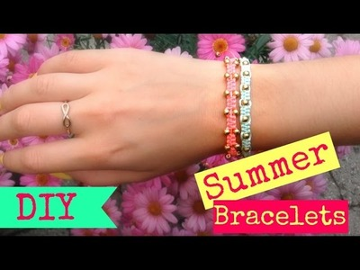 DIY Fun Summer Bracelets