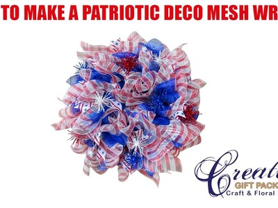 "How to make a Patriotic Wreath New Method using 21"" Deco Mesh"