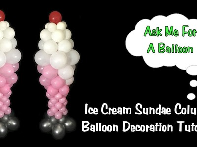 Ice Cream Sundae Balloon Decoration Tutorial