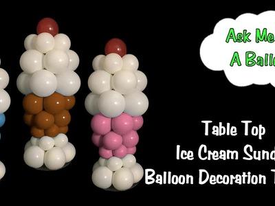 Table Top Ice Cream Sundae Balloon Tutorial