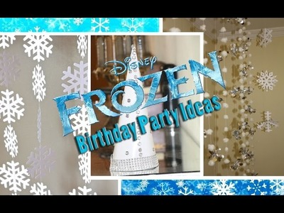 3 Simple DIY Frozen Birthday Party Decoration Ideas