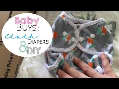 Babty Haul: Cloth diapers and DIY stuff