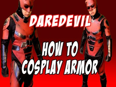 DareDevil how to DIY Cosplay Armor Netflix inspired