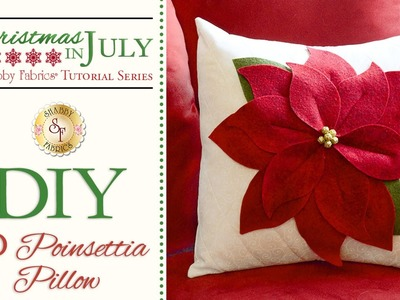 DIY 3-D Poinsettia Pillow | with Jennifer Bosworth of Shabby Fabrics