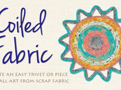 DIY Coiled Fabric to Make Trivets, Rugs, Wall Art, and More!