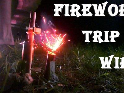 DIY FIREWORK Trip Wire! - Best Way To Guard Your Stuff!!!