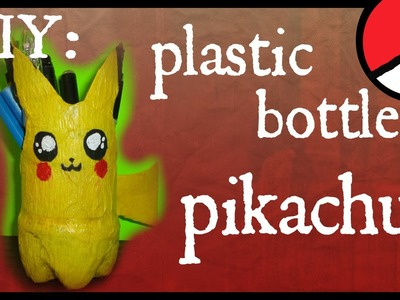 DIY: How to Make a Plastic Bottle Pikachu. pencil holder. plant pot. tutorial. pokemon