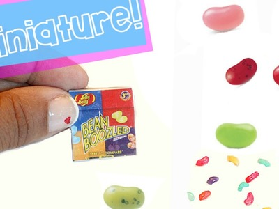 DIY How to make miniature BEAN BOOZLED Jelly Beans