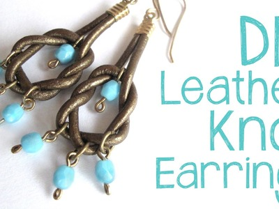 DIY Leather Knot Earrings - Easy Leather Earring Tutorial