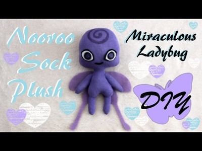 ❤ DIY Nooroo Sock Plush! A Miraculous Ladybug Kwami Plushie Tutorial! ❤
