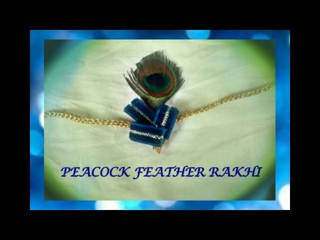 DIY Rakhi: How to make Quick and Easy  Peacock Feather Rakhi | Raksha Bandhan