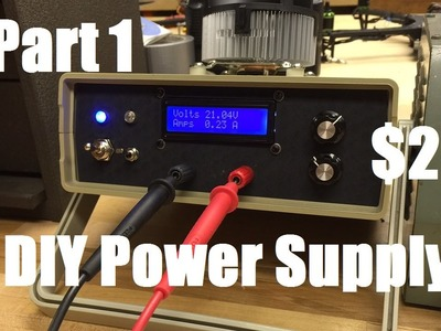 DIY Variable Lab Bench Power Supply - $25 - BUILD PART 1