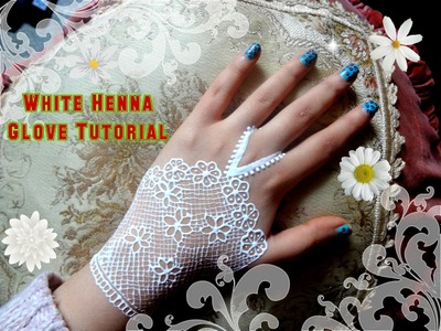 EASY DIY White Henna: Beautiful white henna bridal glove design Tutorial