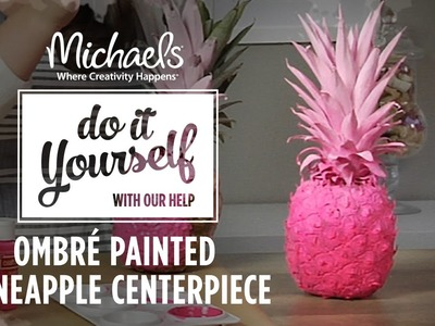 How to Make a Painted Pineapple Centerpiece | DIY Summer Party |  Michaels