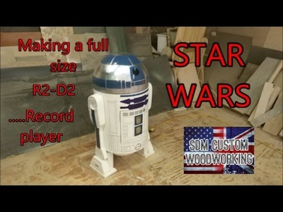 Making a life size R2-D2 from star wars. .  record player (DIY)