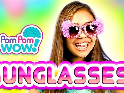 Pom Pom Wow Sunglasses DIY | Official PomPom Wow