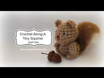Crochet A Tiny Squirrel Part One