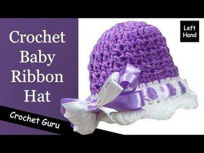Crochet Baby Ribbon Hat - Baby Hat Pattern - (Left Hand) Tutorial