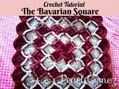 Crochet Made Easy - How to make a Bavarian Square ( Step by Step Tutorial)  ♥ Pearl Gomez  ♥