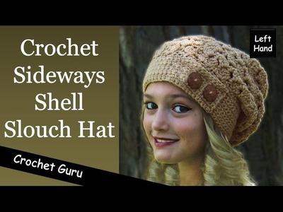 Crochet Slouchy Hat Pattern - Sideways Shell Hat Pattern - (Left Hand)
