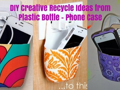 DIY Creative Recycle Ideas from Plastic Bottle - Phone Case