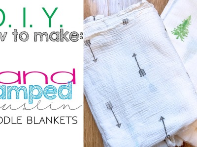 DIY: How to make a hand stamped muslin swaddle blanet (VEDA Day 10)