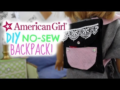DIY NO-SEW American Girl Doll Backpack!